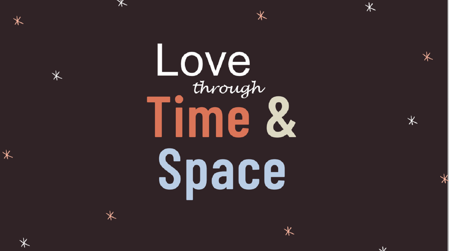 Love Through Time and Space