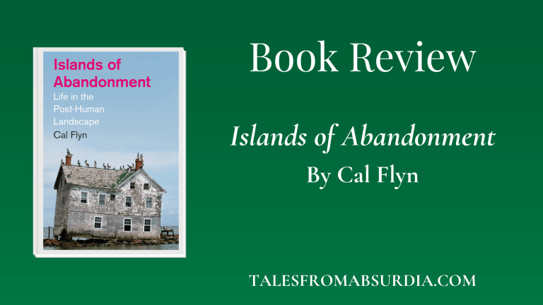Islands of Abandonment Cal Flyn Book Review