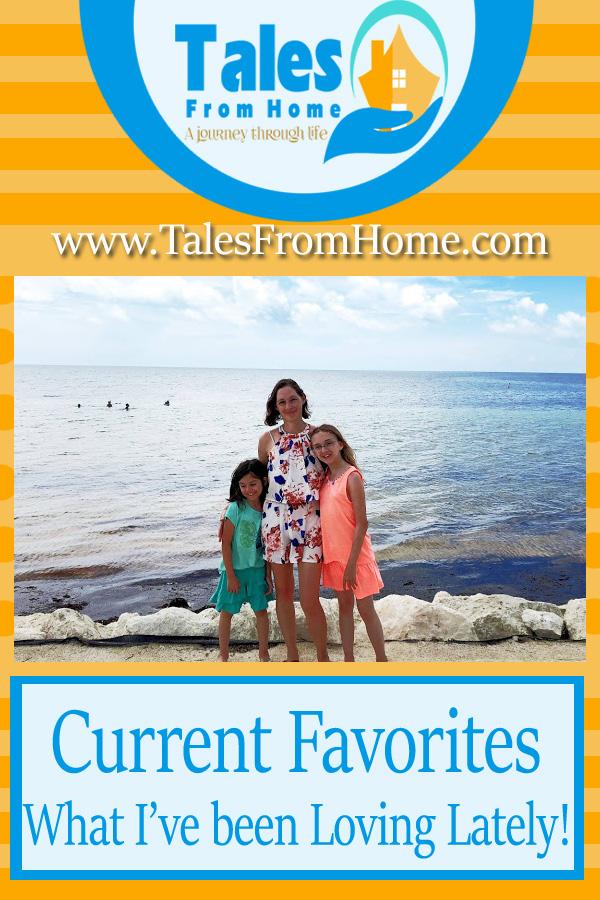 Current Favorites, What I've been loving lately! #family #sahm #women #kids #summer #summerbreak #familyfun