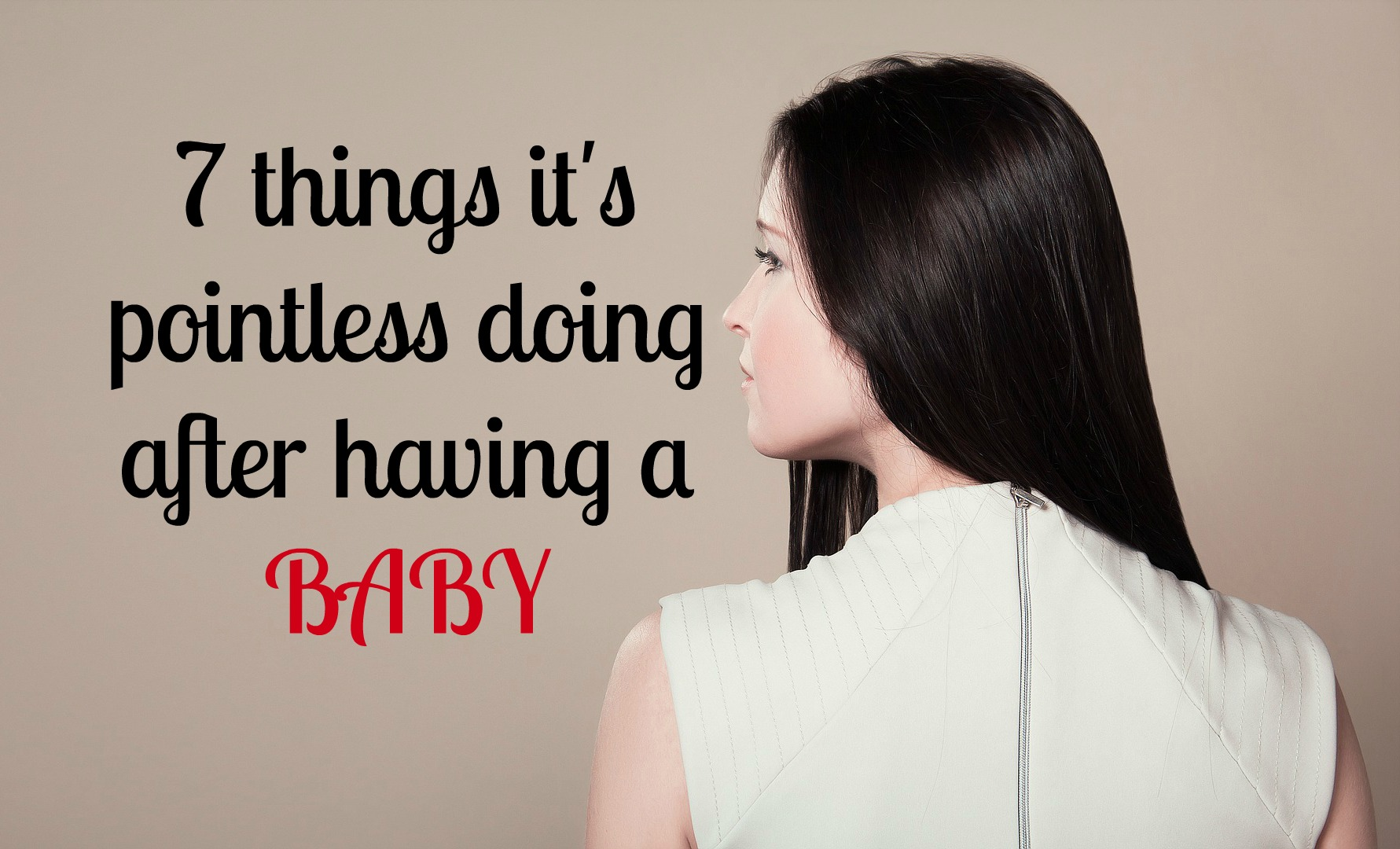 7 things it's pointless doing after having a baby
