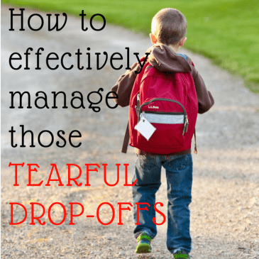Why is it STILL so hard? (How to effectively manage those tearful drop-offs)