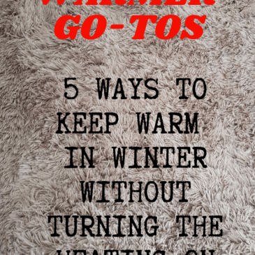 My winter-warmer go-tos: 5 ways to keep warm in winter without turning the heating on