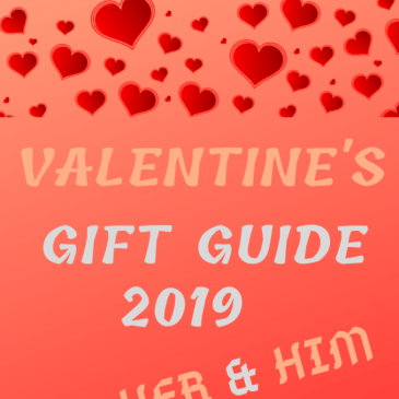 Valentine's Gift Guide for Her and Him (2019)