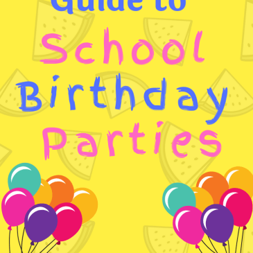 A Mum's Guide to School Birthday Parties