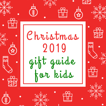Christmas 2019 Gift Guide for Kids