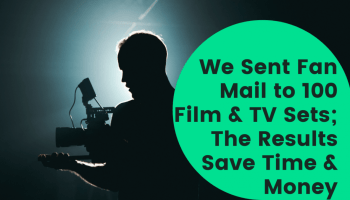 We Sent Fan Mail to 100 Film & TV Sets; The Results Save Time & Money