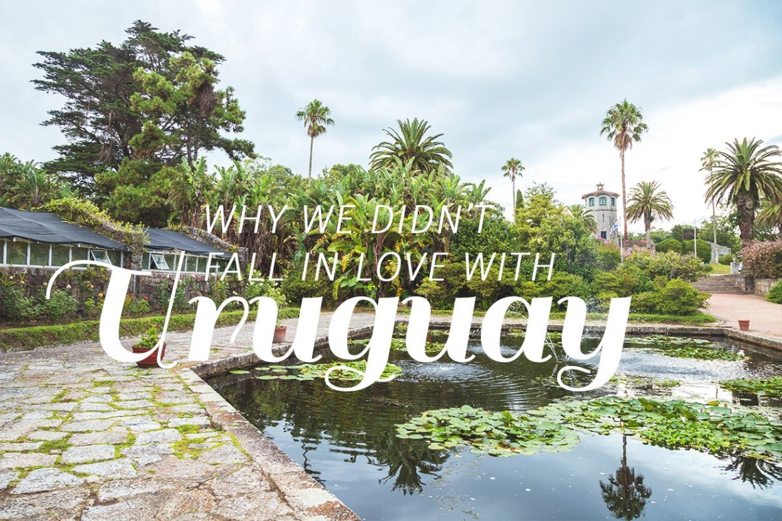 title - People say there are places you immediately fall in love with. For us Uruguay was one of the places we didn't fall in love with. https://talesfromthelens.com/2017/06/28/no-love-for-uruguay/