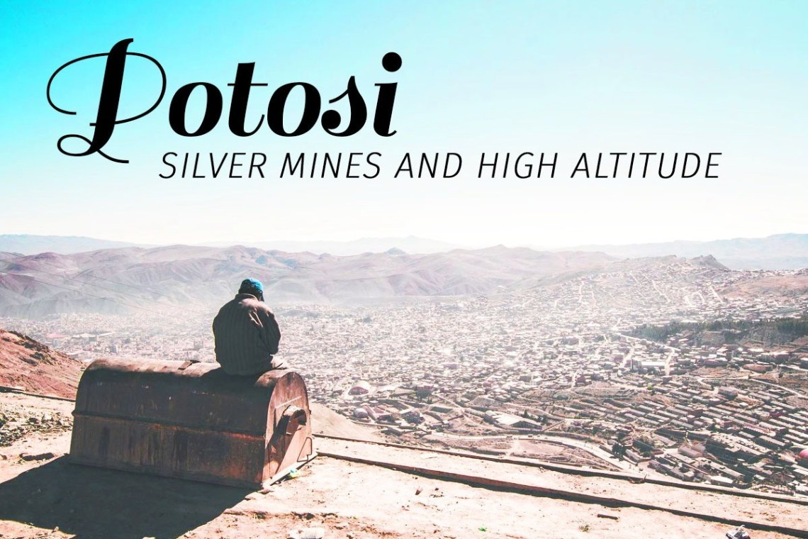 top image - Potosi is one of the highest cities in the world. Formerly one the the richest due to the mining of silver under Spanish rule, tourists now visit the town to take tours into the mines of Cerro Rico. But there is more to Potosi. https://talesfromthelens.com/2018/01/26/potosi-bolivia/