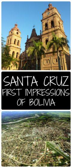 Santa Cruz First Impressions of Bolivia