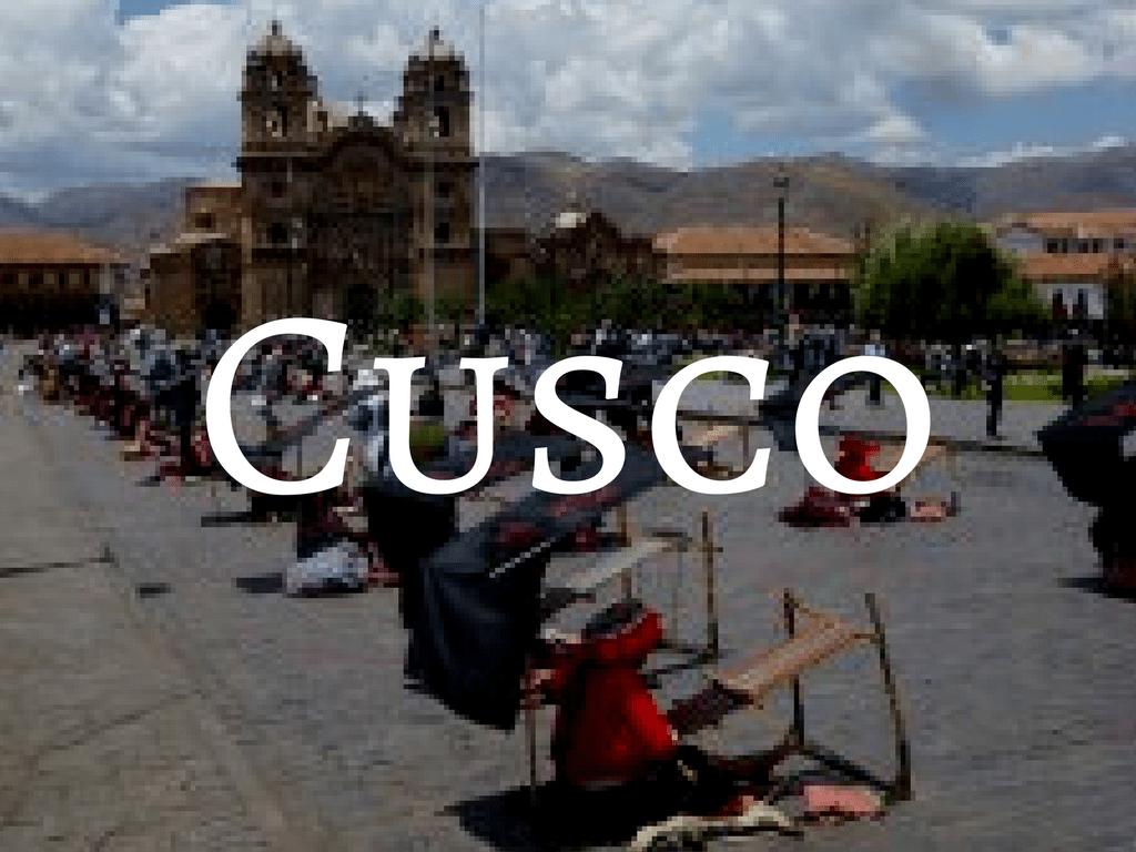 Cusco - Backpacking Peru Travel Guide