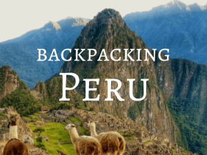 Backpacking Peru Travel Guide