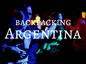Backpacking Argentina Blog - Tales of a Backpacker