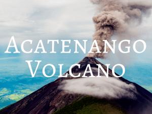 Acatenango Volcano Hike - Backpacking Guatemala