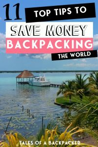 11 Top Tips to Save Money Backpacking the World