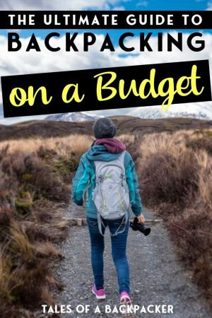 The Ultimate Guide to Backpacking on a Budget