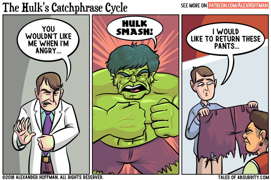 "A ""no refunds"" policy makes Bruce Banner mad."