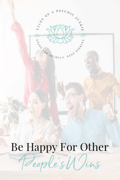 Be happy for other peoples wins