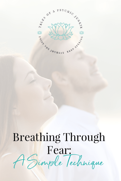 Breathing Through Fear: A Simple Technique