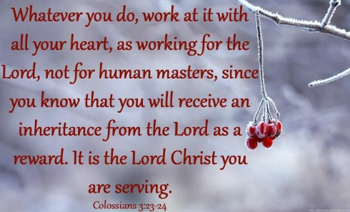 Colossians 3:23-24 - Work well and work hard for God!