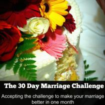 Beware! The 30 Day Marriage Challenge has the potential to change your life!