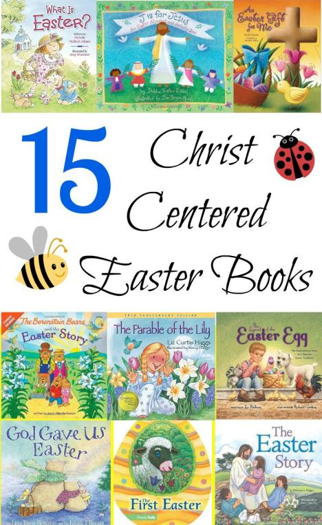 15 Christ Centered Easter Books to get you and your kids focused on the real reason we celebrate Easter