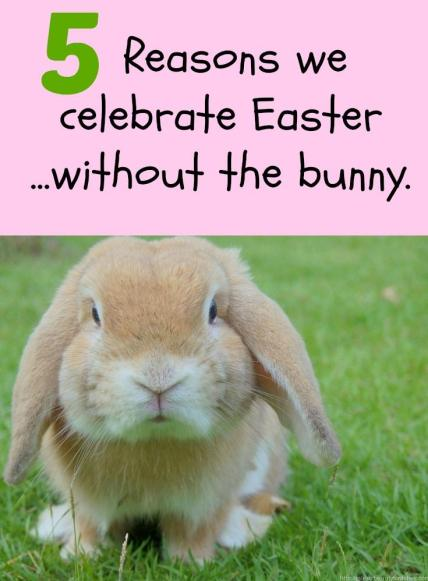Is it possible to celebrate Easter without including the Easter bunny? What if we spent more time talking to our kids about the REAL meaning of Easter, rather than filling their minds with cute bunny stories?