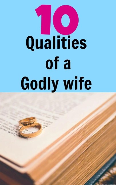 Being a godly wife isn't complicated, but there are some qualities to work on to become more of the woman God wants you to be.