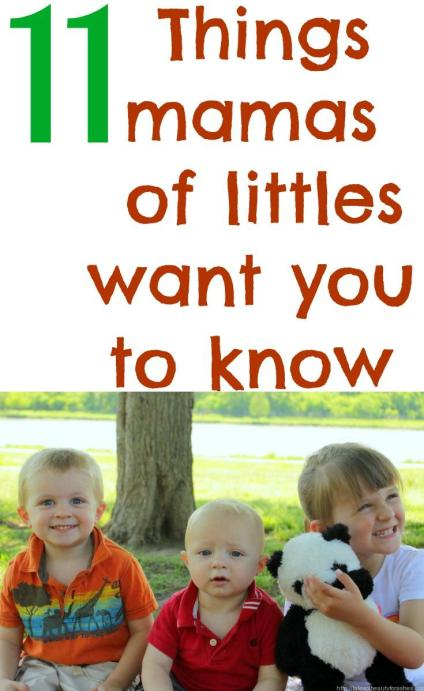 Being a mama of little ones isn't easy. There are so many misconceptions about it. Here are just a few things that mamas of little ones want you to know.