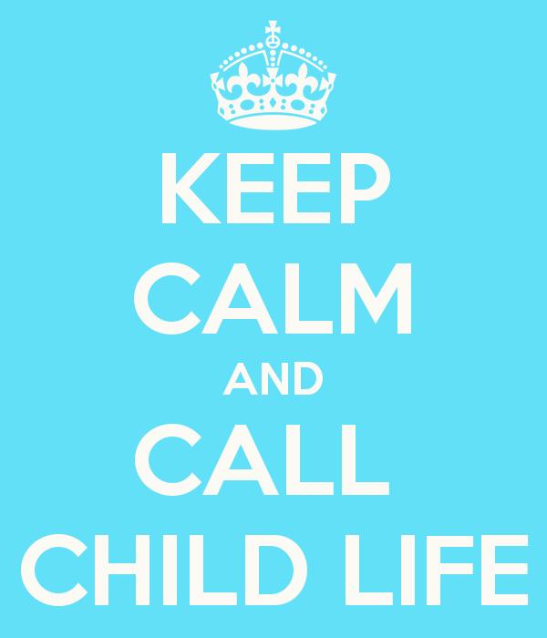 keep-calm-and-call-child-life-17