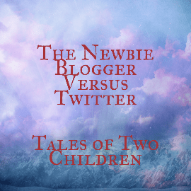 The Newbie Blogger Versus Twitter