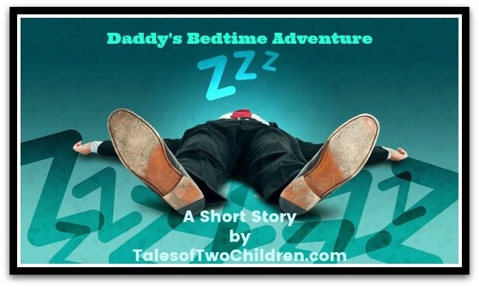 Daddy's Bedtime Adventure