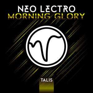 [TALIS 005] Neo Lectro - Morning Glory