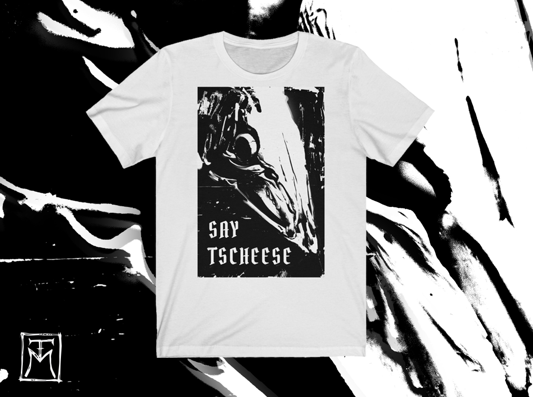 Say Tscheese Dark Art Shirt