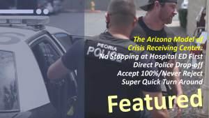 The Arizona Model of Crisis Receiving Center