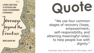 """""""We use four common stages of recovery (hope, empowerment, self-responsibility, and attaining meaningful roles) to help people live with dignity."""""""