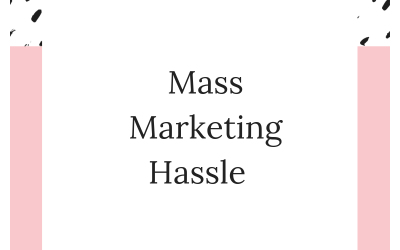 Mass Marketing Hassle