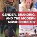 "• Kristin Lieb, ""Gender, Branding, and the Modern Music Industry: The Social Construction of Female Popular Music Stars"""