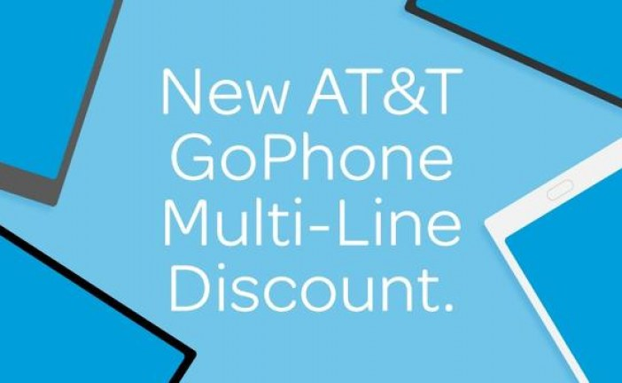 AT&T GoPhone Offers More Lines and More Savings for Customers
