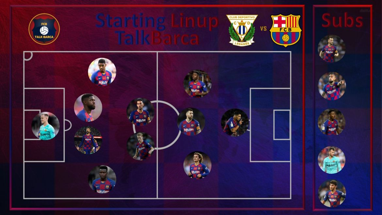 Leganes vs Barcelona [1-2] Starting Lineup- La Liga 19-20
