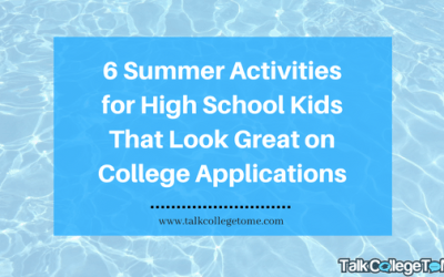 6 Summer Activities for High School Kids That Look Great on College Applications