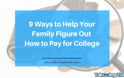 9 Ways to Help Your Family Figure Out  How to Pay for College