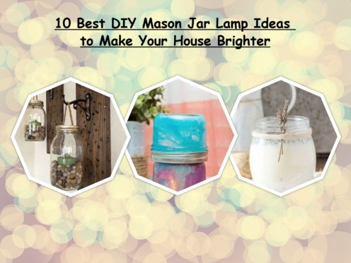 10 Best DIY Mason Jar Lamp Ideas To Make Your House Brighter