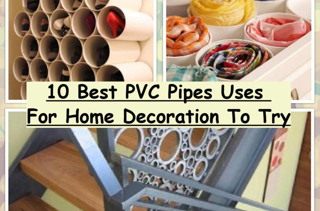 10 Best PVC Pipes Uses For Home Decoration To Try