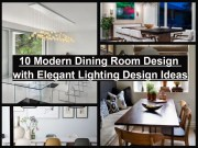 10 Modern Dining Room Design With Elegant Lighting Design Ideas