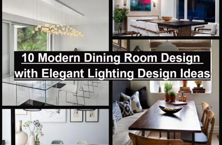 10 Modern Dining Room Design With Elegant Lighting Design Ideas