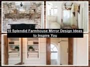 10 Splendid Farmhouse Mirror Design Ideas To Inspire You