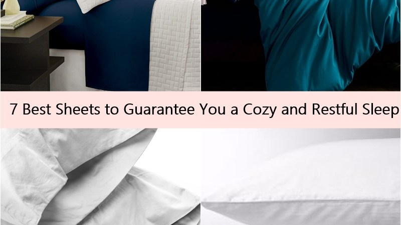 7 Best Sheets to Guarantee You a Cozy and Restful Sleep