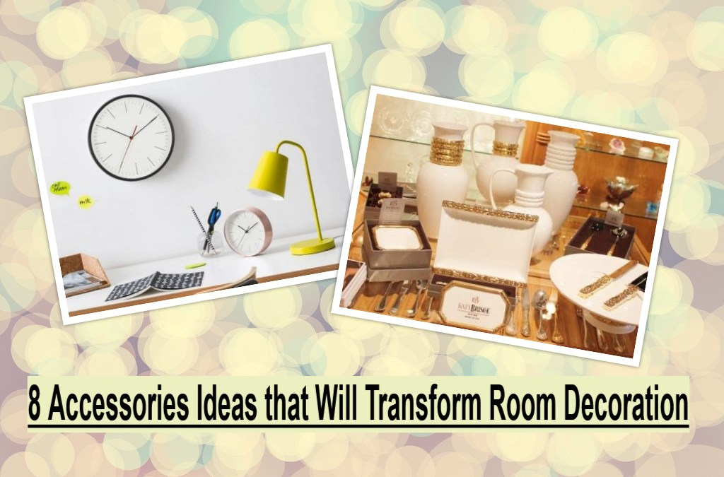 8 Accessories Ideas that Will Transform Room Decoration