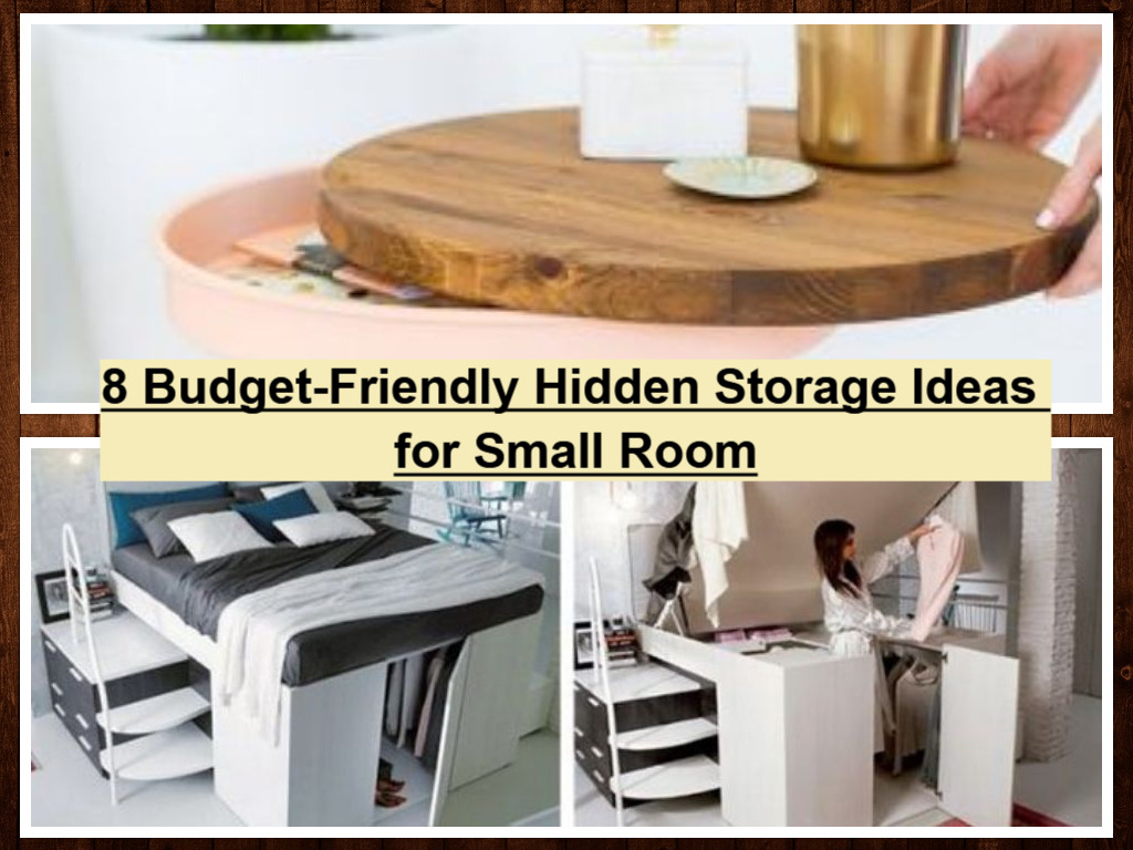 8 Budget Friendly Hidden Storage Ideas For Small Room