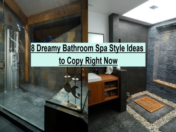 8 Dreamy Bathroom Spa Style Ideas To Copy Right Now